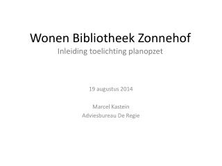Wonen Bibliotheek  Zonnehof Inleiding toelichting planopzet
