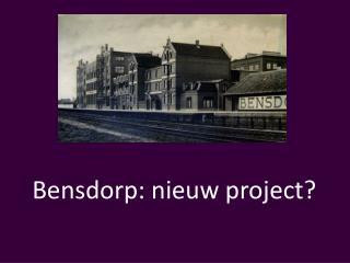 Bensdorp: nieuw project?