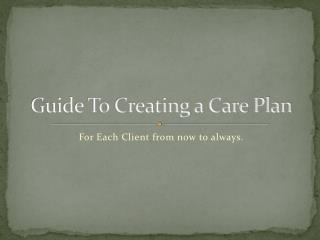 Guide To Creating a Care Plan