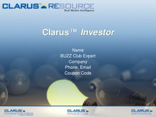 Clarus ™  Investor