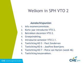 Welkom in SPH VTO 2