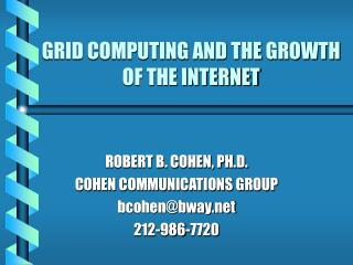 GRID COMPUTING AND THE GROWTH OF THE INTERNET
