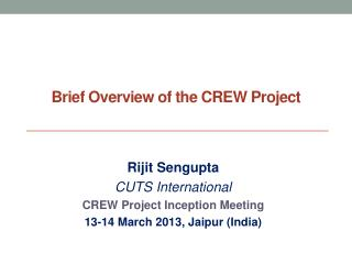 Brief Overview of the CREW Project