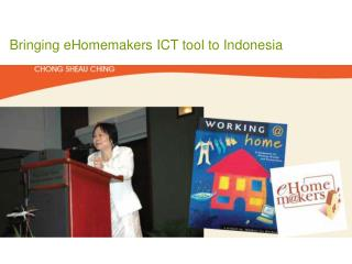 Bringing  eHomemakers  ICT tool to Indonesia