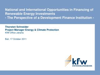 Thorsten Schneider Project Manager Energy & Climate Protection KfW Office Jakarta
