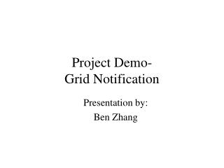 Project Demo- Grid Notification