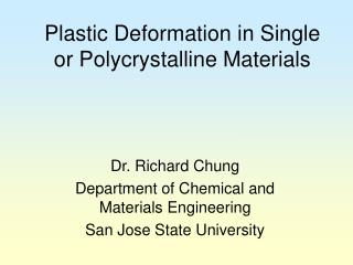 Plastic Deformation in Single or Polycrystalline Materials