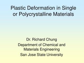 Plastic Deformation in Single or Polycrystalline Materials