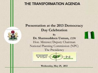 Presentation at the 2013 Democracy  Day Celebration By Dr. Shamsuddeen Usman,  CON