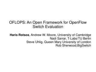 OFLOPS: An Open Framework for OpenFlow Switch Evaluation