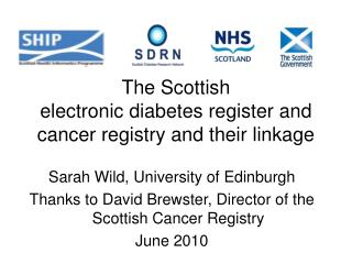 The Scottish  electronic diabetes register and cancer registry and their linkage