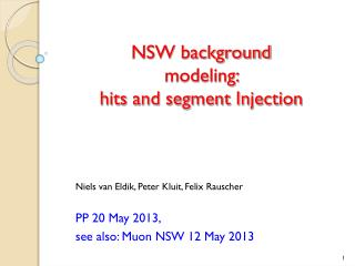 NSW background modeling:  hits and segment Injection