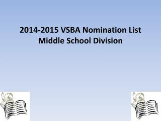 2014-2015 VSBA Nomination List Middle School Division
