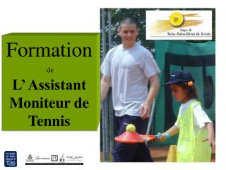 Formation  de L' Assistant  Moniteur de Tennis