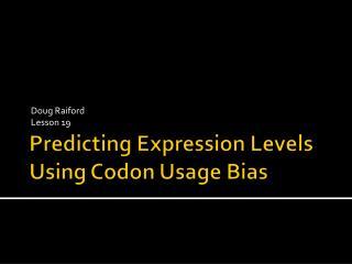 Predicting Expression Levels Using Codon Usage Bias