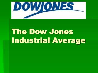 The Dow Jones Industrial Average