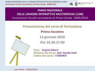 Presentazione del corso di Formazione Primo Incontro 13 gennaio 2010 Ore 14.30-17.00