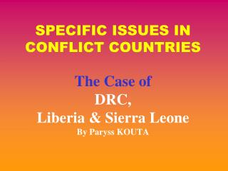 SPECIFIC ISSUES IN CONFLICT COUNTRIES