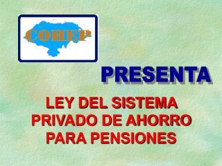 LEY DEL SISTEMA PRIVADO DE AHORRO PARA PENSIONES