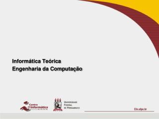 Inform�tica Te�rica  Engenharia da Computa��o