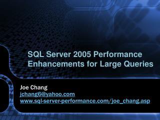 SQL Server 2005 Performance Enhancements for Large Queries
