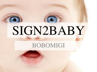 SIGN2BABY