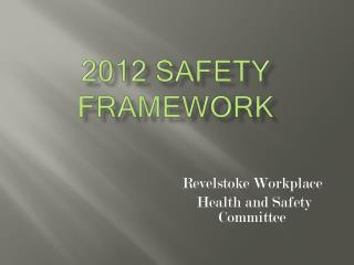 2012  Safety Framework