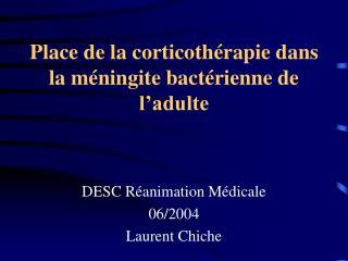 Place de la corticothérapie dans la méningite bactérienne de l'adulte