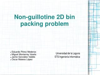 Non-guillotine 2D bin packing problem