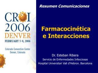 Dr. Esteban Ribera Servicio de Enfermedades Infecciosas