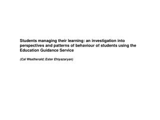 CETL Promoting learner autonomy  Informal sources of support for students – Education Guidance