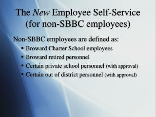 The  New Employee Self-Service  (for non-SBBC employees)