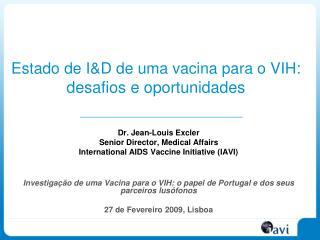 Estado de I&D de uma vacina para o VIH : desafios e oportunidades