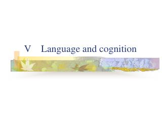V    Language and cognition