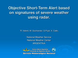 Objective Short-Term Alert based on signatures of severe weather using radar.