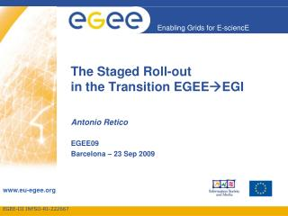 The Staged Roll-out  in the Transition EGEE EGI
