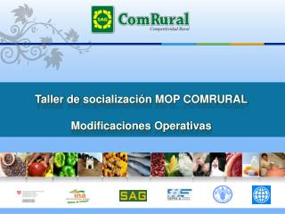 Taller de  socialización  MOP COMRURAL Modificaciones Operativas