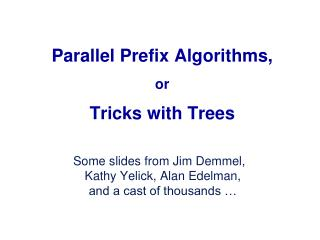 Parallel Prefix Algorithms, or Tricks with Trees