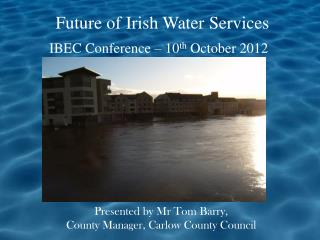 Presented by Mr Tom Barry, County Manager, Carlow County Council