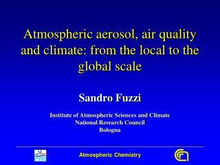 Atmospheric aerosol, air quality and climate: from the local to the global scale