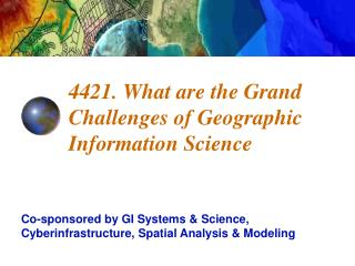 4421. What are the Grand Challenges of Geographic Information Science