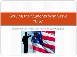 "Serving the Students Who Serve ""U.S."""