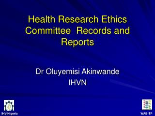 Health Research Ethics  Committee  Records and Reports