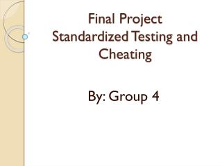 Final Project  Standardized Testing and Cheating