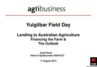 _______________________________  Yulgilbar Field Day Lending to Australian Agriculture