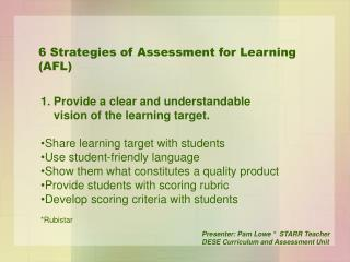 1. Provide a clear and understandable     vision of the learning target.