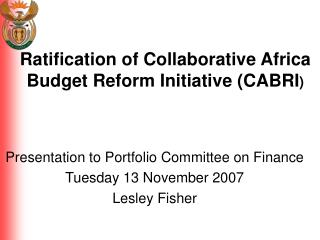 Ratification of Collaborative Africa Budget Reform Initiative (CABRI )