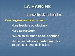 LA HANCHE