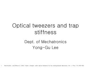 Optical tweezers and trap stiffness