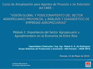 Módulo I: Importancia del Sector Agropecuario y Agroalimentario en la Economía de Entre Ríos.